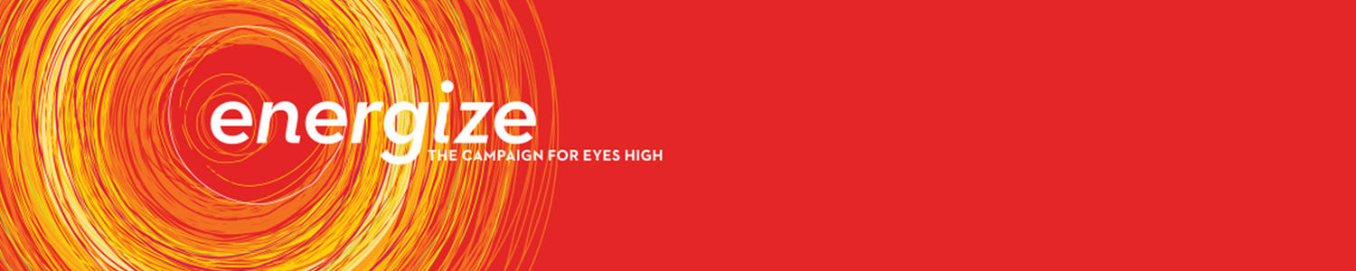 Energize: Campaign for Eyes High