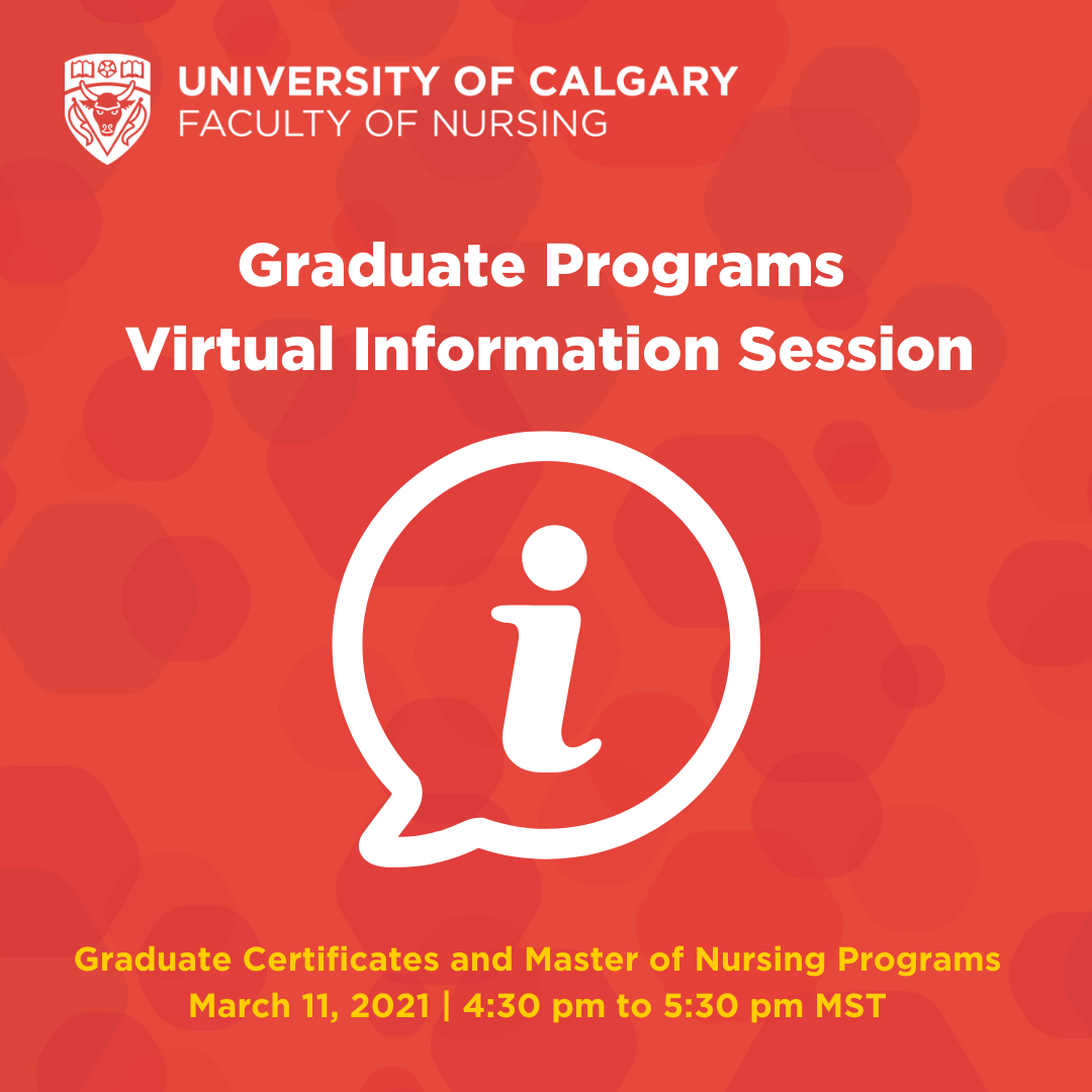 UCalgary Nursing Graduate Programs Virtual Information Session March 11